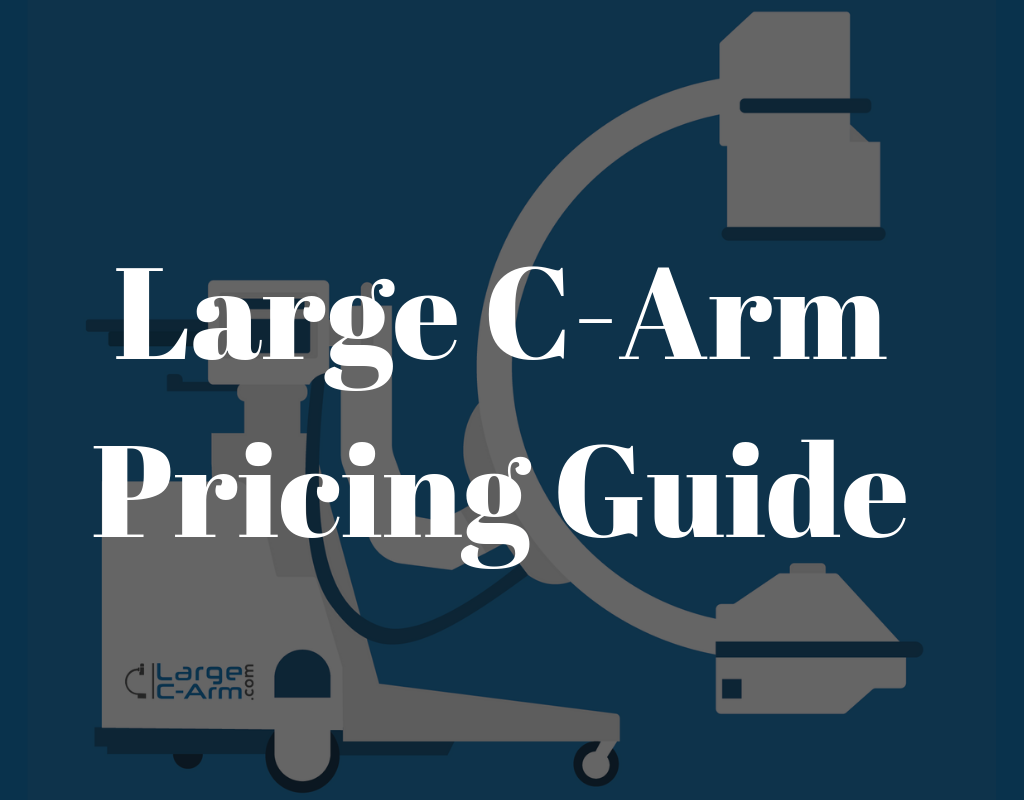 Large C-Arm Costs & Pricing Guide – 2019 | Large C-Arm com